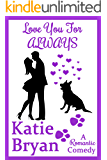Love You For Always: Because Love is a Four-Legged Word (The WOOF Books Book 1)