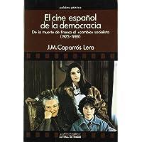 El cine espanol de la democracia: De la muerte de Franco al