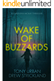 Wake of Buzzards : A gripping psychological crime thriller (A Carolina McKay Thriller Book 1)
