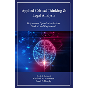 Applied Critical Thinking and Legal Analysis: Performance Optimization for Law Students and Professionals