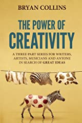 The Power of Creativity: A Series for Writers, Artists, Musicians and Anyone in Search of Great Ideas: 1 Capa comum