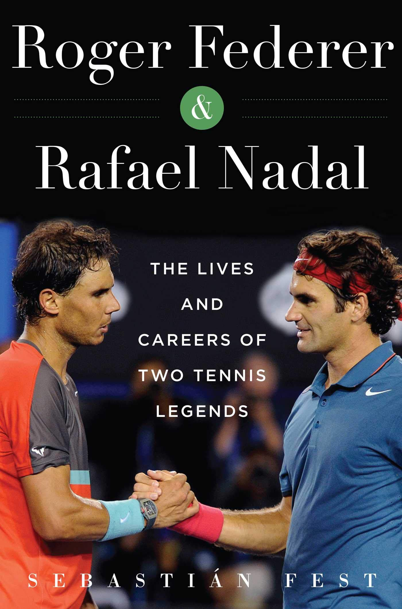 Roger Federer and Rafael Nadal: The Lives and Careers of Two Tennis Legends: Amazon.es: Fest, Sebastian: Libros en idiomas extranjeros
