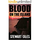 Blood on the Island: A haunting mystery with a huge twist. (Detective Liam O'Reilly book 1) (DI Liam O'Reilly mysteries)