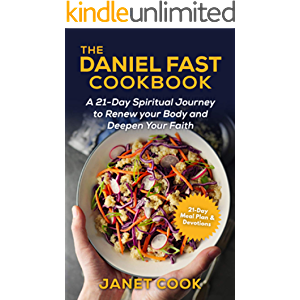 The Daniel Fast Cookbook : A 21-Day Spiritual Journey to Renew your Body and Deepen Your Faith - 21-Day Meal Plan and…