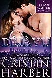 Deja Vu (Titan World Book 0)