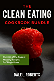 The Clean Eating Cookbook Bundle: Over 60 of the Easiest Healthy Recipes for Weight Loss