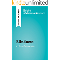 Blindness by José Saramago (Book Analysis): Complete Summary and Book Analysis (BrightSummaries.com) (English Edition)