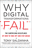 Why Digital Transformations Fail: The Surprising Disciplines of How to Take Off and Stay Ahead