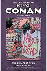 Chronicles of King Conan Volume 4: The Prince Is Dead and Other Stories (The Chronicles of King Conan) Paperback