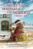 Mistletoe, Moussaka, and Murder (A Kebab Kitchen Mystery)