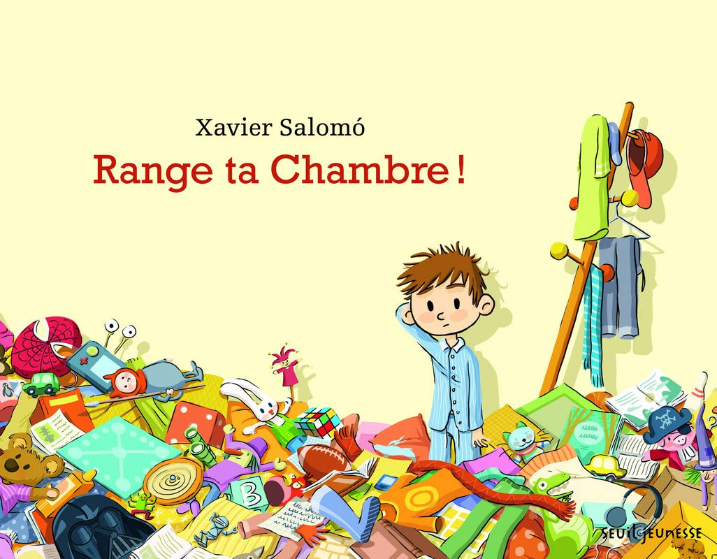 Range ta chambre (Album jeunesse) (French Edition): Salomo, Xavier