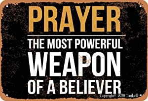 Prayer The Most Powerful Weapon of A Believer Metal Vintage Look 8X12 Inch Decoration Art Sign for Home Kitchen Bathroom Farm Garden Garage Inspirational Quotes Wall Decor
