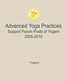 Advanced Yoga Practices Support Forum Posts of Yogani, 2005-2010 (AYP Easy Lessons Series Book 3) (English Edition)