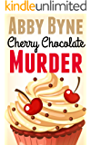 Cherry Chocolate Murder: A Bitsie's Bakeshop Culinary Cozy (Bitsie's Bakeshop Cozy Mysteries Book 2)
