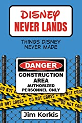 Disney Never Lands: Things Disney Never Made Paperback