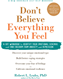 Don't Believe Everything You Feel: A CBT Workbook to Identify Your Emotional Schemas and Find Freedom from Anxiety and…