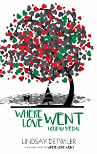 Where Love Went: Holiday Special (Then Comes Love Book 3)