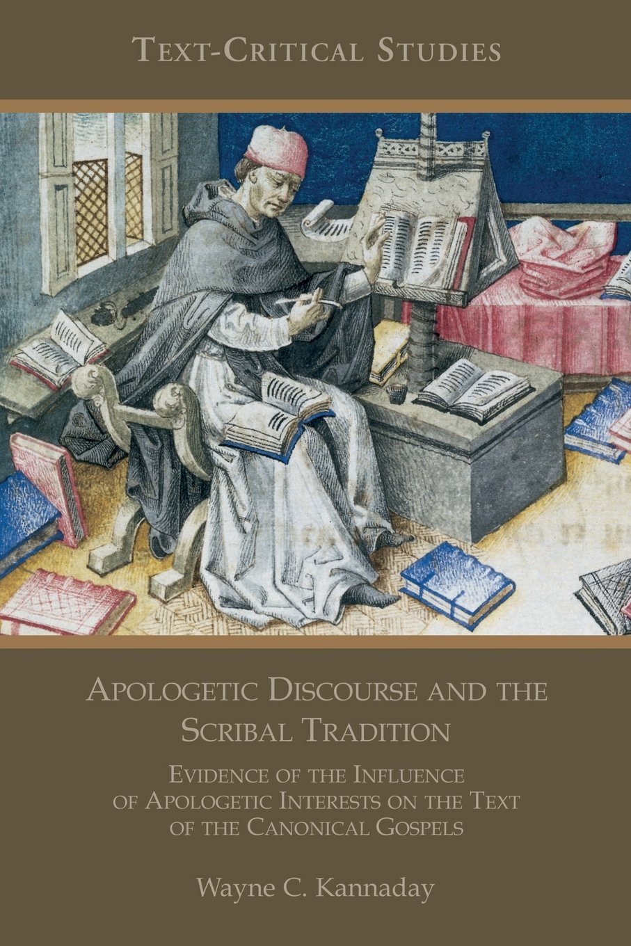 Apologetic Discourse and the Scribal Tradition: Evidence of the Influence of Apologetic Interests on the Text of the Canonical Gospels (Society of Biblical Literature Text-Critical Studies) pdf