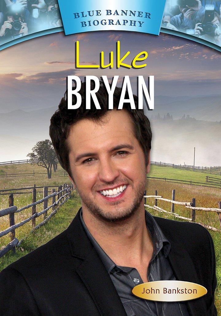 Luke Bryan (Blue Banner Biographies)