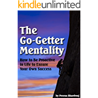 The Go-Getter Mentality: How to Be Proactive in Life to Ensure Your Own Success