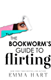 The Bookworm's Guide to Flirting (The Bookworm's Guide, #3)