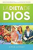 La Dieta de Dios: El plan divino para tu salud y bienestar (Spanish Edition)