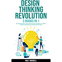 Design Thinking Revolution: 3 books in 1: Mastering Design Thinking, Lean Collection & Agile Project Management. Rules & Mindset to Innovate your Business ... and UX Design (English Edition)