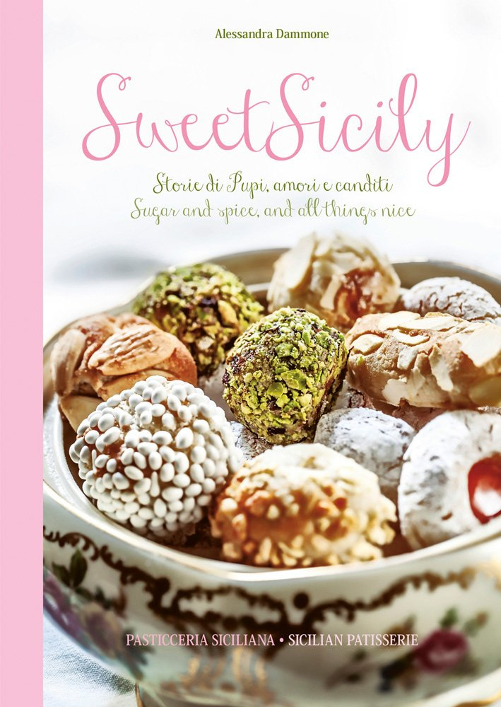 Sweet Sicily: Sugar and Spice, and All Things Nice (Italian/English Recipe Book)
