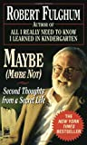 Maybe (Maybe Not): Second Thoughts from a Secret Life