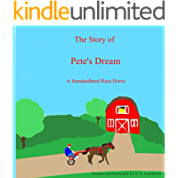 The Story of Pete's Dream: A Standardbred Race Horse