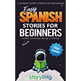 Easy Spanish Stories For Beginners: 5 Spanish Short Stories For Beginners (With Audio) (Learn Spanish With Stories) (Spanish