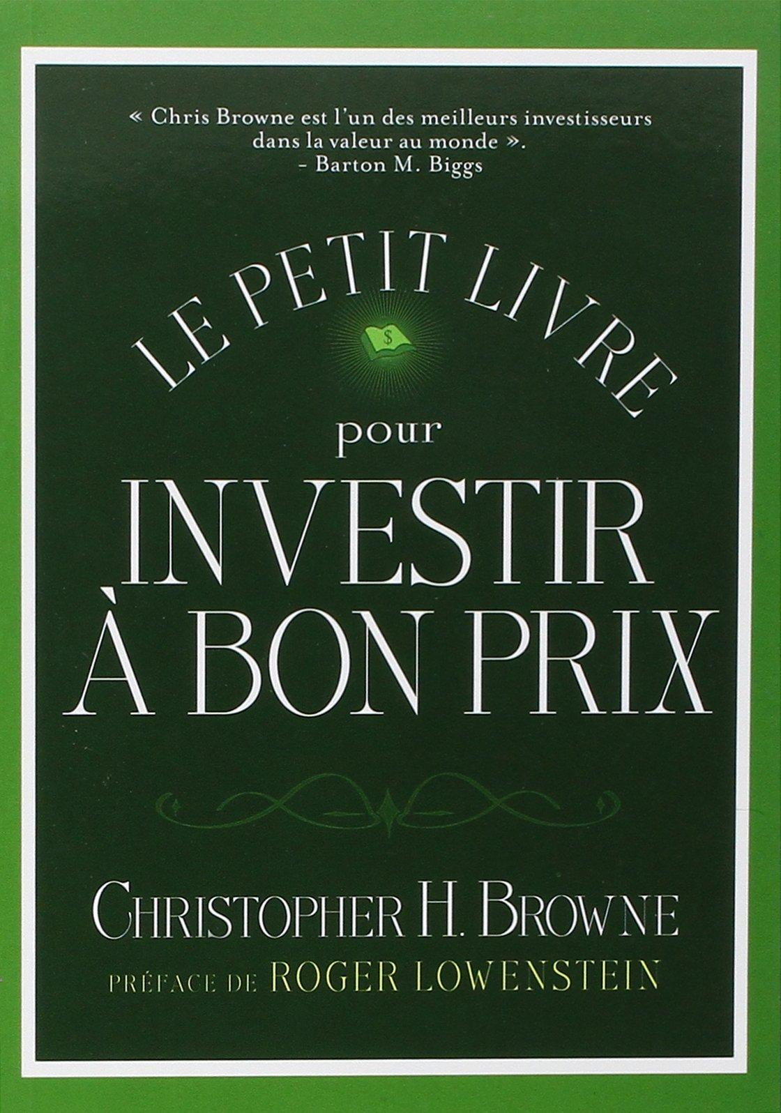 Le petit livre pour investir à bon prix Broché – 21 mars 2008 Christopher BROWNE Valor 2909356728 Bourse