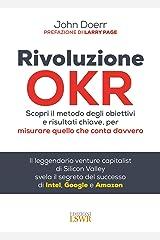 Rivoluzione OKR. Scopri il metodo degli obiettivi e risultati chiave, per misurare quello che conta davvero Capa comum
