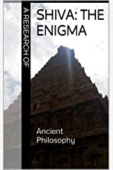 A Research of Shiva: The Enigma Kindle Edition