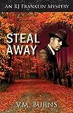 Steal Away (An R J Franklin Mystery)