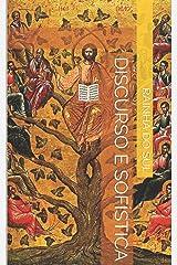 DISCURSO E SOFÍSTICA: Cosmogonia, Cosmologia e Sofística (Portuguese Edition) Paperback