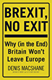 Brexit, No Exit: Why Britain Won't Leave Europe