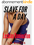 Slave For A Day: Young Woman Submitting to Mature Dominatrix (Classic Lesbian Domination, BDSM, Atonement) (English Edition)