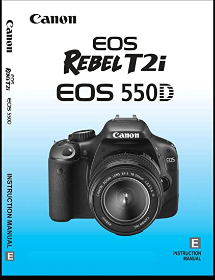 amazon com canon rebel t2i digital camera user s instruction manual rh amazon com canon eos rebel t2i user guide canon eos rebel t2i user guide