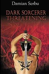 Dark Sorcerer Threatening Paperback