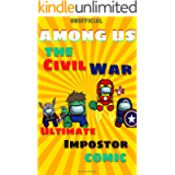 (Unofficial) Among Us : The Civil War – Ultimate Impostors Comic (Among Us Comic Book 7)