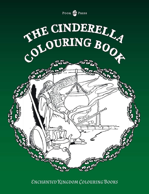 - The Cinderella Colouring Book (Enchanted Kingdom Colouring Books