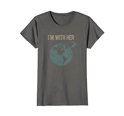 "I""m With Her Earth T-Shirt"