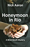 Honeymoon in Rio (The Blind Sleuth Mysteries Book 3)