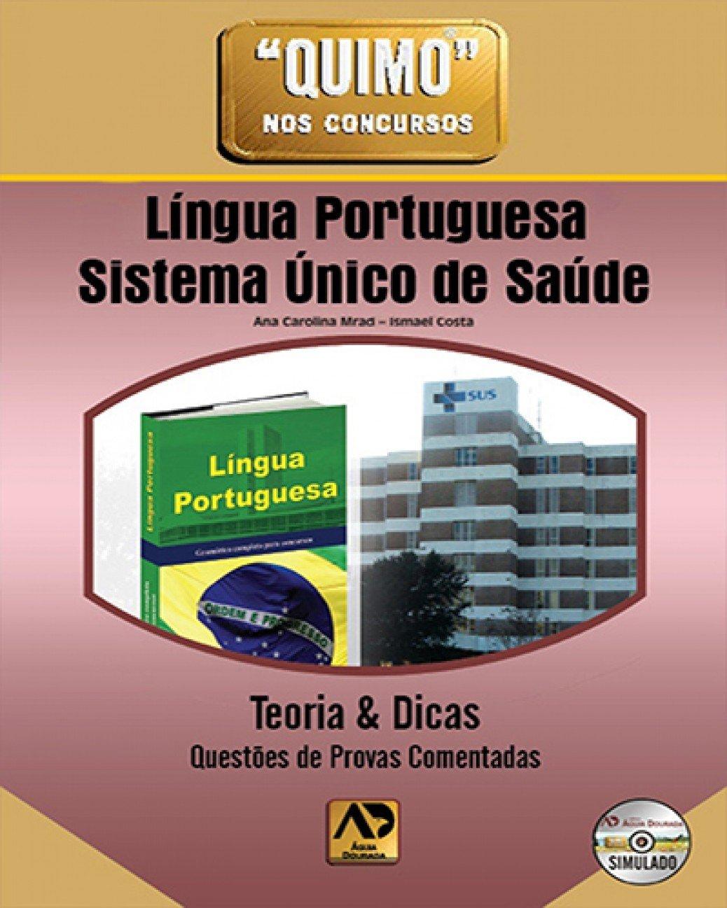 Quimo Nos Concursos - Lingua Portuguesa E Sistema Unico De Saude (Portuguese Brazilian) Paperback – 2012