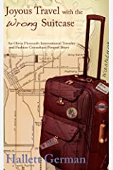 Joyous Travel with the Wrong Suitcase (Olivia Plymouth International Traveler and Fashion Consultant Book 0) Kindle Edition