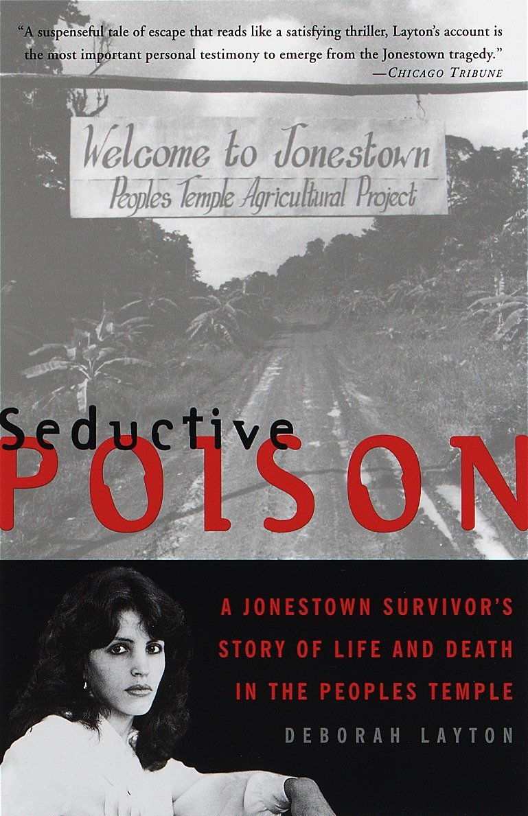Seductive Poison: A Jonestown Survivor's Story of Life and Death in the  Peoples Temple by Deborah Layton