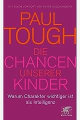 Die Chancen unserer Kinder: Warum Charakter wichtiger ist als Intelligenz (German Edition) Kindle Edition