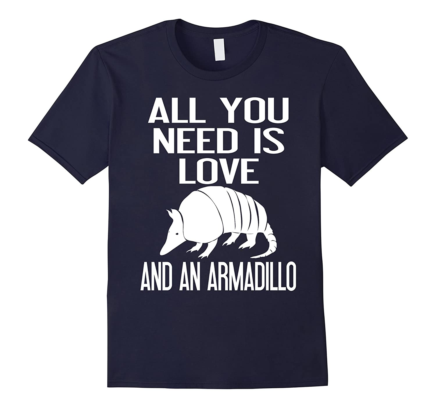 All You Need Is Love And An Armadillo T shirt-PL