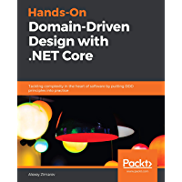 Hands-On Domain-Driven Design with .NET Core: Tackling complexity in the heart of software by putting DDD principles…